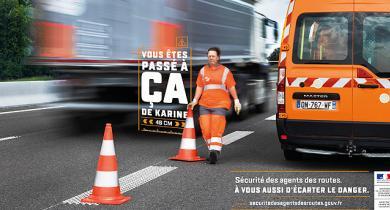 Campagne de prévention « Sécurité des agents des routes : à vous aussi d'écarter le danger ».